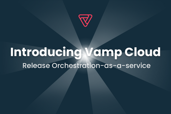 Vamp.io Launches New Cloud-Native Release Orchestration-As-A-Service Platform Based On AIOps