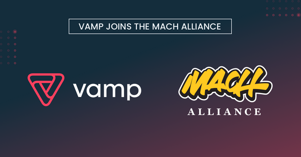 Vamp Joins The MACH Alliance To Help Enterprises Accelerate Their Release Cycles